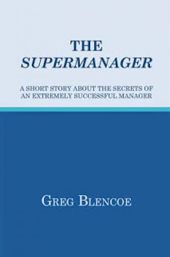 Author Greg Blencoe Talks About His Book The Supermanager