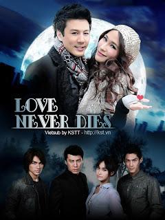 Tình Yêu Bất Diệt Thailand - Love Never Dies - Rak Mai Mee Wan Tay - 2011