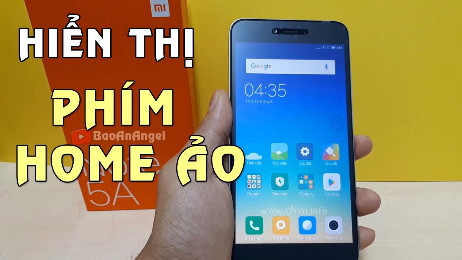 Hướng dẫn mở phím home ảo cho Xiaomi Note 5A