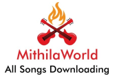 Mithila World-Maithili Bhojpuri All songs Downloading