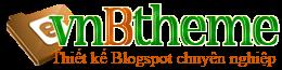 Thiết kế giao diện chuyên nghiệp cho Blogspot