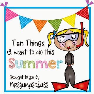 http://mrsjumpsclass.blogspot.com/2014/05/top-ten-things-i-want-to-do-this-summer.html