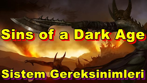 Sins of a Dark Age PC Sistem Gereksinimleri
