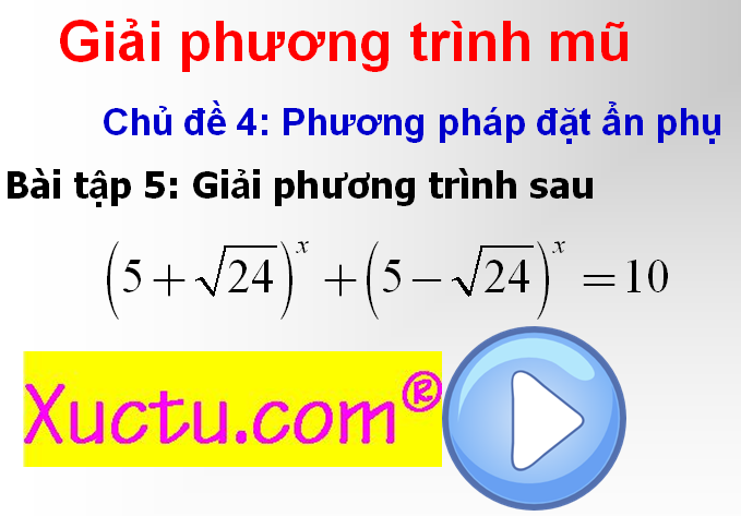 [Video]Giải phương trình mũ bằng phương pháp đặt ẩn phụ- Giải tích 12