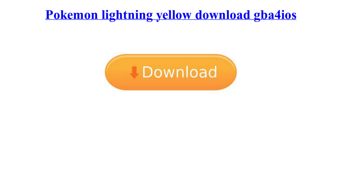 Pokemon lightning yellow download gba4ios