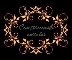 Construindo nosso lar - blog pessoal