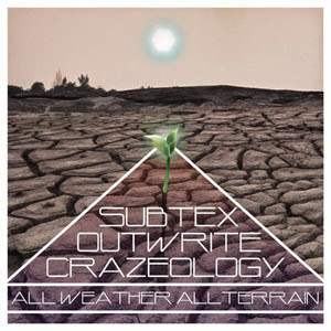 Crazeology, Subtex, Outwrite - All Weather All Terrain