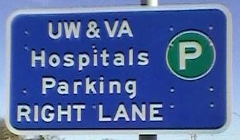 Road sign: 'UW&VA Hospitals Parking Right Lane'