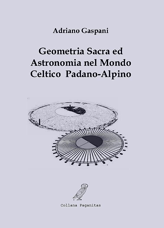 Cover del volume GEOMETRIA SACRA ED ASTRONOMIA NEL MONDO CELTICO PADANO-ALPINO