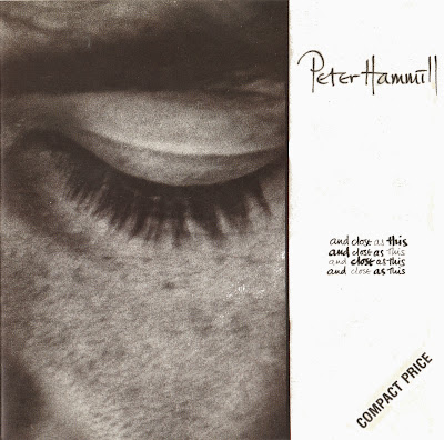 Peter Hammill ~ 1986 ~ And Close As This