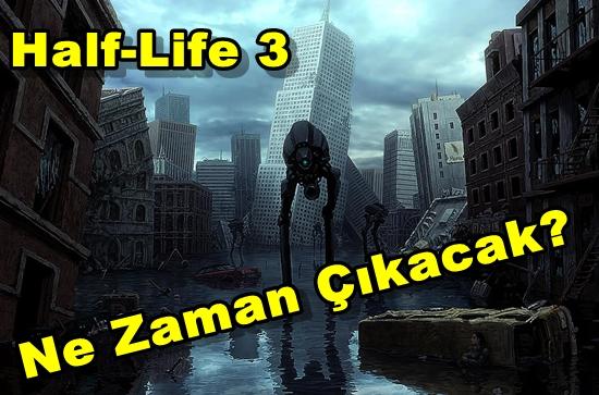 Half-Life 3 Ne Zaman Çıkacak?