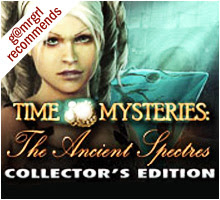 Time Mysteries: The Ancient Spectres: Collector's Edition