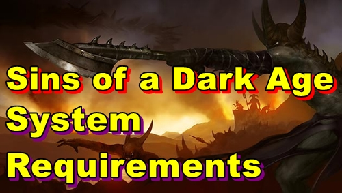 Sins of a Dark Age PC System Requirements