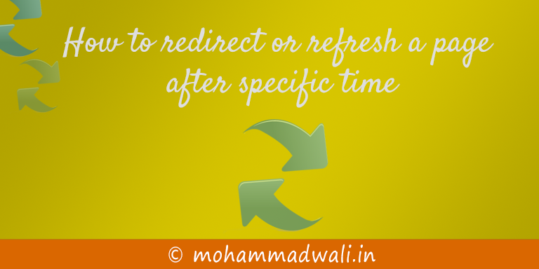 How to redirect or refresh a page after specific time