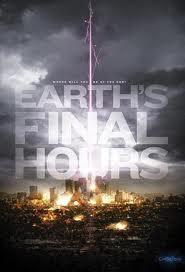 Thời Khắc Cuối Cùng - Earths Final Hours poster