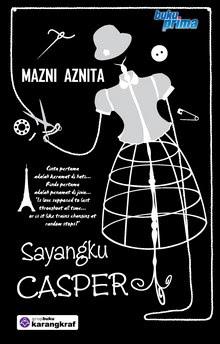 NOVEL SAYANGKU CASPER – MAZNI AZNITA (SINOPSIS DAN REVIEW)