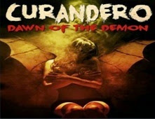 مشاهدة فيلم Curandero: Dawn Of The Demon