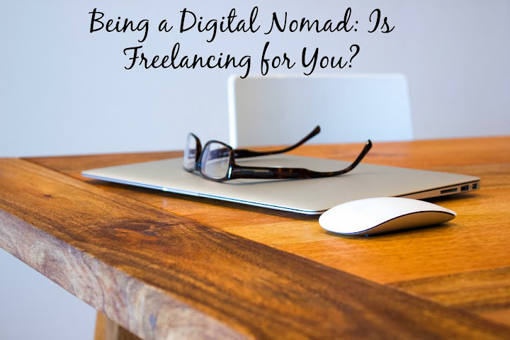 Being a Digital Nomad: Is Freelancing for You?