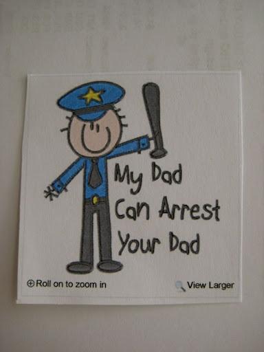 My Dad Can Arrest Your Dad