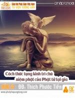 Cách Thức Tụng Kinh Trì Chú Niệm Phật Của Phật…
