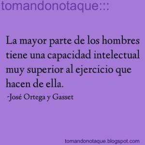 """""""frases celebres de ser humano por José Ortega y Gasset"""""""