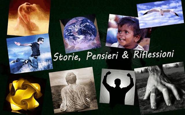 Risultati immagini per Storie,Pensieri e Riflessioni