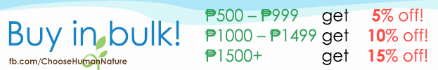 Choose Human Nature Promo - Buy in Bulk! Discount starts at 5% off for minimum purchase worth PHP 500!