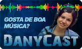 Ouça o DanyCast!