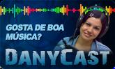 Ouça o DanyCast!
