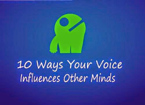 10 Ways Your Voice Influences Other Minds