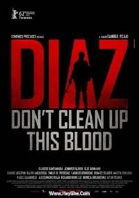 Diaz: Don't Clean Up This Blood - Cuộc bạo động đẫm máu