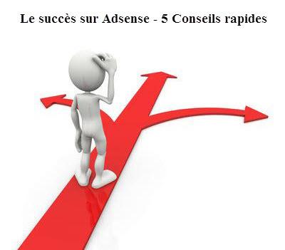 Le succès sur Adsense - 5 Conseils rapides
