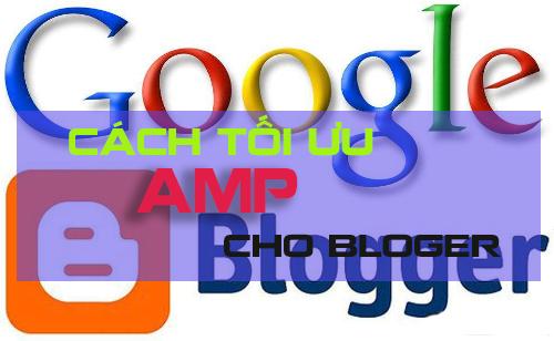 AMP là gì? Những điều cần biết khi tối ưu AMP cho blogspot