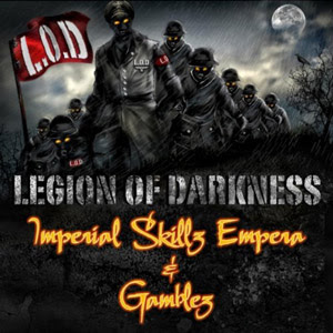Imperial Skillz Empera & Gamblez - Legion Of Darkness