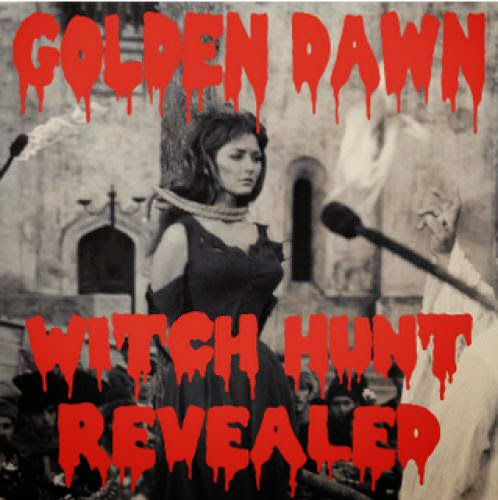 Golden Dawn Witch Hunt Revealed Golden Dawn Fundamentalists