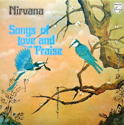 Nirvana ~ 1972 ~ Songs of Love and Praise
