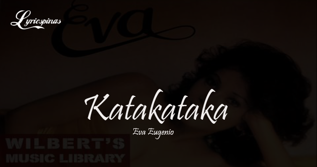 eva eugenio katakataka lyrics
