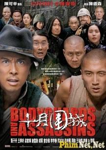 Phim Thập Nguyệt Vi Thành - Bodyguards And Assassins