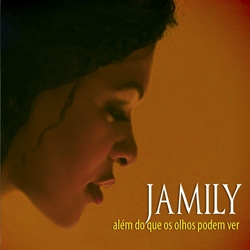 Download - Jamily - Além do que os Olhos Podem Ver (2012)
