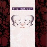 The Hunger - Leave Me Alone