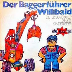 Plattenhülle: Baggerführer und Bagger »Der Baggerführer Willibald. Dieter Süverkrüp singt Kinderlieder.«