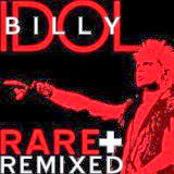 Billy Idol - Rare and Remixed Vol.1