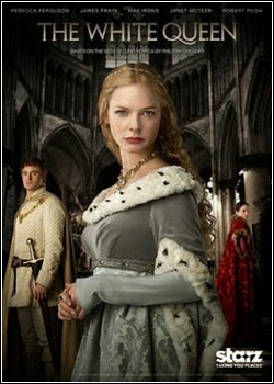 The White Queen – Todas as Temporadas – Legendado