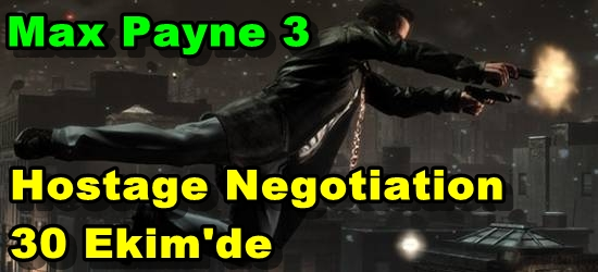 Max Payne 3 Hostage Negotiation 30 Ekim'de