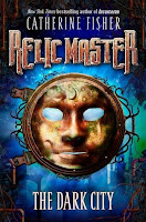 The Dark City (Relicmaster 1) by Catheine Fisher