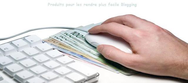 Produits pour les rendre plus facile Blogging - Gagner de l'argent en ligne sur internet