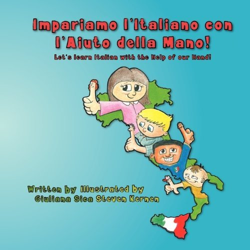 Impariamo l'Italiano con l'Aiuto della Mano! (Let's Learn Italian with the Help of our Hand!) by Giuliana Sica
