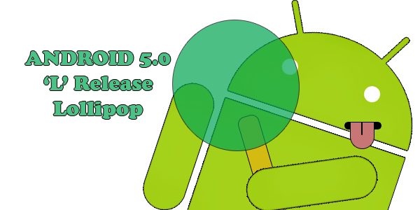 Android L Release (5.0) announced - Here's all you need to know