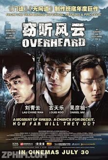 Thiết Thính Phong Vân - Overheard (2009) Poster