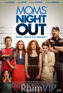 Đêm Mẹ Vắng Nhà - Moms' Night Out poster